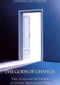 Gods of Change - Pain, Crisis and the Transits of Uranus, Neptune and Pluto