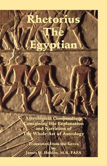 Rhetorius the Egyptian - Astrological Compendium