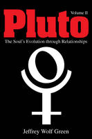 Pluto Volume II - The Soul's Evolution Through Relationships