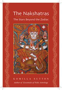 The Nakshatras - The Stars Beyond the Zodiac EBOOK