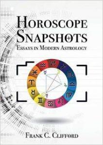 Horoscope Snapshots: Essays in Modern Astrology