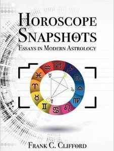 Horoscope Snapshots: Essays in Modern Astrology