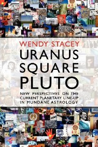 Uranus Square Pluto: New Perspectives on the Current Planetary Line-Up in Mundane Astrology