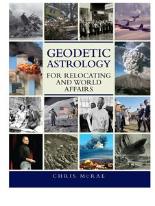 Geodetic Astrology for Relocating and World Affairs